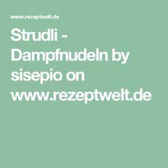 Strudli - Dampfnudeln by sisepio on www.rezeptwelt.de