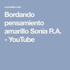 Bordando pensamiento amarillo Sonia R.A. - YouTube