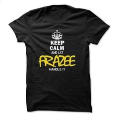 02012703 Keep Calm and Let FRAZEE Handle It - #tee outfit #tshirt quotes. CHECK PRICE => https://www.sunfrog.com/Names/02012703-Keep-Calm-and-Let-FRAZEE-Handle-It.html?68278