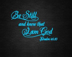 Be Still And Know That I Am God Vinyl Decal by CountryHeartDesignz