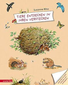Tiere entdecken in ihren Verstecken von Susanne Riha…
