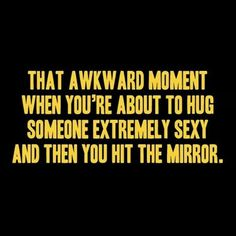 Rebel Circus: That awkward moment when you're about to hug someone extremely sexy and then you hit the mirror.