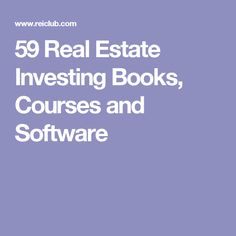 59 Real Estate Investing Books, Courses and Software