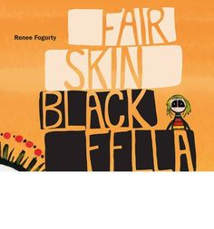 Fair Skin Black Fella by Renee Fogorty, available at Book Depository with free delivery worldwide. Aboriginal Education, Indigenous Education, Aboriginal Culture, Aboriginal Art, Teaching History, Teaching Resources, Naidoc Week Activities, Australian Aboriginal History, Australian Curriculum