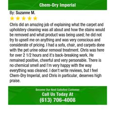 Chris did an amazing job of explaining what the carpet and upholstery cleaning was all...