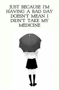 bad day, medication
