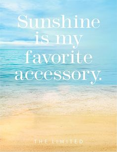 Summer Quotes : QUOTATION - Image : As the quote says - Description Sunshine is my favorite accessory. Great Quotes, Quotes To Live By, Inspirational Quotes, Quotes Quotes, Crush Quotes, Lyric Quotes, Daily Quotes, Beach Quotes And Sayings, Ocean Sayings