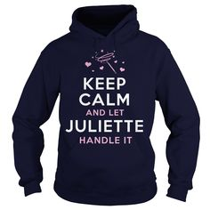 JULIETTE Funny ShirtKeep calm and let JULIETTE handle it. Funny Tshirts, HoodiesJULIETTE Funny Shirt