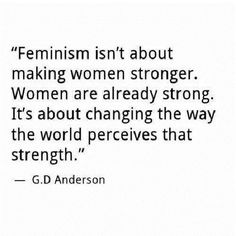 feminism ~ yes! This!