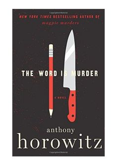 [Free] The Word Is Murder, A Novel (Detective Daniel Hawthorne), Author : Anthony Horowitz New Books, Good Books, Books To Read, Best Mysteries, Murder Mysteries, Cozy Mysteries, Police Detective, Free Pdf Books, Mystery Books