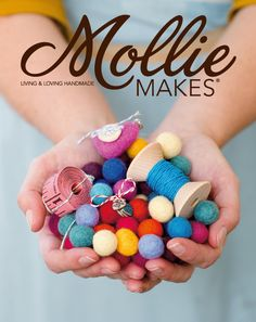 Mollie Makes  - new crafty magazine and blog.