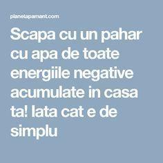 Scapa cu un pahar cu apa de toate energiile negative acumulate in casa ta! Iata cat e de simplu Feng Shui, Cross Stitch Charts, Metabolism, Reiki, Good To Know, Chakra, Meditation, Remedies, Health Fitness