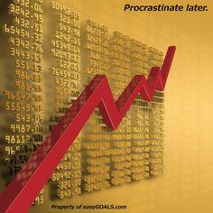 Procrastinate later. #easygoals | http://easygoals.com/