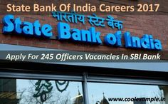 A well recognized state bank of India is inviting application from the hardworking candidates for filling up numerous job vacancies. Hurry up and be part of State Bank Of India Careers 2017 and avail the golden opportunity to fill up any of the following profile from 245 officer's vacancies in SBI bank.