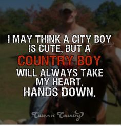 44 Best Country Boy Quotes Images Country Life Country Living