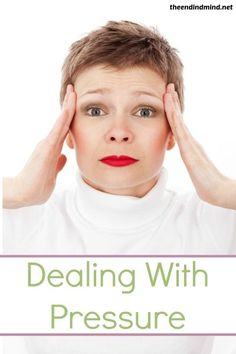 Dealing with Pressure - By Melinda Boring
