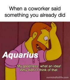 32 Funny Aquarius Memes That Are Basically Aquarian Facts Aquarius Funny, Astrology Aquarius, Aquarius Love, Aquarius Quotes, Zodiac Signs Aquarius, Aquarius Facts, My Zodiac Sign, Aquarius Woman, Zodiac Memes
