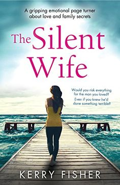 2/24/2017 THE SILENT WIFE By: Kerry Fisher--Would you risk everything for the man you loved? Even if you knew he'd done something terrible? A heart wrenching and gripping tale. I was hooked from the very first page.' Write Escape Lara's life looks perfect on the surface. Gorgeous doting husband Massimo, sweet little son Sandro and the perfect home. Lara knows something about Massimo. Something she can't tell anyone else or everything Massimo has worked so hard for
