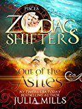 Free Kindle Book -   Out of the Ashes: A Zodiac Shifters Paranormal Romance: Pisces