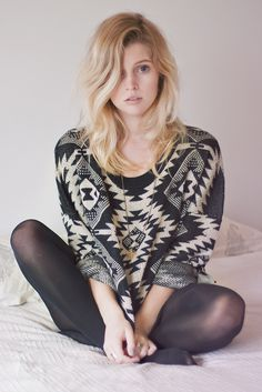 tribal print sweater; tousled mid-length waves; sheer black tights; pair with denim cutoffs and combat boots :)
