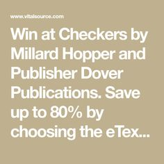 Win at Checkers by Millard Hopper and Publisher Dover Publications. Save up to by choosing the eTextbook option for ISBN: The print version of this textbook is ISBN: Play Checkers, Dover Publications, Textbook, Math, Math Resources, Class Books, Mathematics