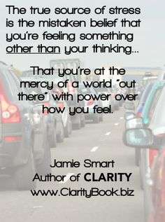 Clarity: Stress - The Source and the Solution (by Jamie Smart) ♯Clarity ♯InnateThinking Sources Of Stress, Life Coaching, Little Books, Clarity, Psychology, Blogging, Feelings, Life Advice, Psych