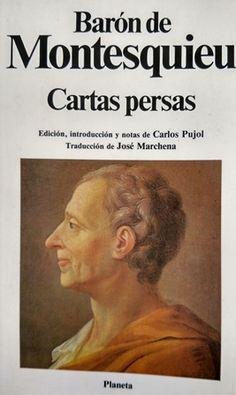 Cartas persas / Barón de Montesquieu ; edición, introducción y notas de Carlos Pujol ; traducción de José Marchena - 1ª ed. en Clásicos Universales Planeta - Barcelona : Planeta, 1989
