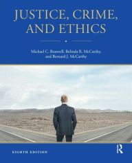 Justice, Crime, and Ethics / Edition 8 by Michael C. Braswell Download
