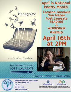 Celebrate National Poetry Month, with San Mateo Poet Laureate- Caroline Goodwin. South San Francisco, San Mateo County, National Poetry Month, West Orange, Reading Workshop, Spoken Word, Poems, Poetry, Readers Workshop