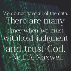 #ldsquotes #eldermaxwell #questions #answers #lds #nealamaxwell #knowledge #faith #trust #data