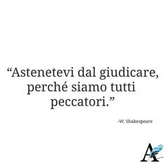 #aforismi_official Shakespeare, Lol, Math Equations, Quotes, Quotations, Quote, Shut Up Quotes, Fun