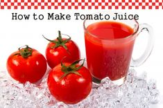 Make Your Own Tomato Juice