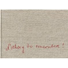 Louise Bourgeois - Nothing to Remember