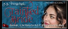Renee Entress's Blog: [Pre-Order Blitz & Giveaway] Tainted Bride by A.S....