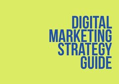 The Ultimate Guide and Strategies in Digital Marketing