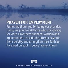 Good day. Today, I'm standing in agreement with those who are in need,  with a PRAYER FOR EMPLOYMENT