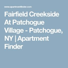 Fairfield Creekside At Patchogue Village - Patchogue, NY | Apartment Finder