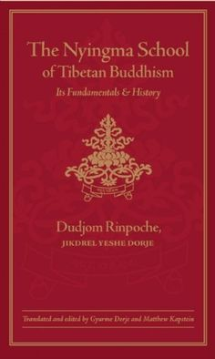 The Nyingma School of Tibetan Buddhism: Its Fundamentals and History by Dudjom Rinpoche. $59.53. Author: Gyurme Dorje. Publication: November 2002. Publisher: Wisdom Publications; 2nd edition (November 2002). 1584 pages