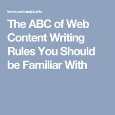 The ABC of Web Content Writing Rules You Should be Familiar With