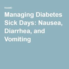 Managing Diabetes Sick Days: Nausea, Diarrhea, and Vomiting