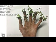(4) Hands of Mother Nature| SFX makeup - YouTube