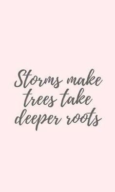 50 Trendy Quotes About Strength Encouragement Stay Strong Faith Now Quotes, Great Quotes, Quotes To Live By, Life Quotes, Roots Quotes, Best Quotes Of All Time, Quotes About Roots, Quotes About Growing, Quality Time Quotes