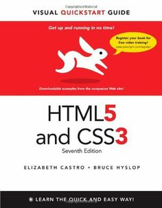HTML5 & CSS3 Visual QuickStart Guide (7th Edition) by Elizabeth Castro. $23.63. Publication: December 31, 2011. Publisher: Peachpit Press; 7 edition (December 31, 2011). Author: Elizabeth Castro. Edition - 7. Save 41% Off!