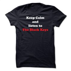 KEEP CALM AND LISTEN TO THE BLACK KEYS T Shirts, Hoodies, Sweatshirts - #graphic t shirts #men shirts. SIMILAR ITEMS => https://www.sunfrog.com/Music/KEEP-CALM-AND-LISTEN-TO-THE-BLACK-KEYS.html?60505