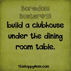 "summer boredom buster list.  I like how there are ideas like, ""unload the dishwasher!"""