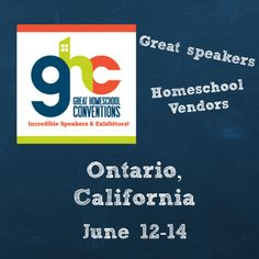 Blog, She Wrote: Great Homeschool Convention- California