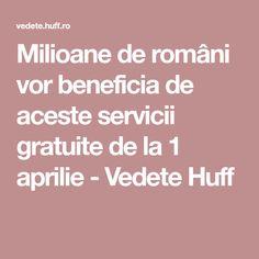 Milioane de români vor beneficia de aceste servicii gratuite de la 1 aprilie - Vedete Huff