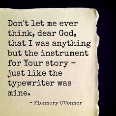 Flannery O'Connor quote.