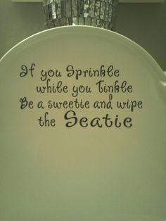 If you Sprinkle when you Tinkle Toilet Lid Bathroom Decal. $6.00, via Etsy.