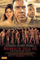 Beneath Hill 60 (2010)  Director: Jeremy Hartley Sims  Stars: Brendan Cowell, Harrison Gilbertson, Steve Le Marquand, Gyton Grantley